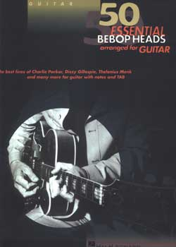 50 Essential Bebop Heads Arranged For Guitar