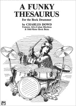 Charles Dowd – A Funky Thesaurus for the Rock Drummer