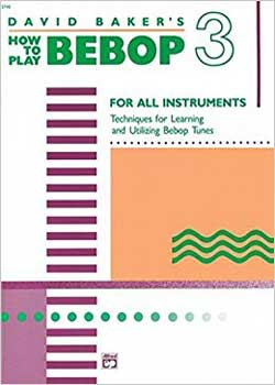 David Baker – How to Play Bebop Volume 3