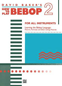 David Baker – How to Play Bebop Volume 2