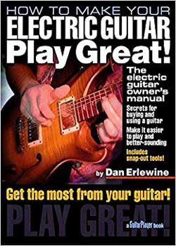 Dan Erlewine How to Make Your Electric Guitar Play Great PDF