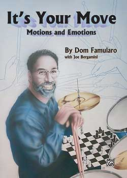 Dom Famularo – It's Your Move: Motions and Emotions