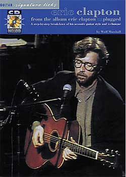 Eric Clapton: Unplugged – Guitar Signature Licks