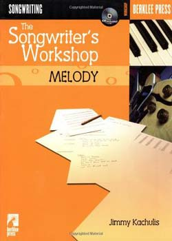 Jimmy Kachulis – The Songwriter's Workshop: Melody