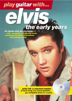Play Guitar With Elvis: The Early Years