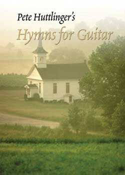 Pete Huttlinger Hymns for Guitar Volume 1 PDF
