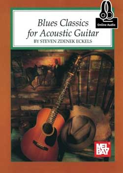 Steve Eckels Blues Classics for Acoustic Guitar PDF